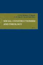 Social constructionism and theology by C.A.M. Hermans