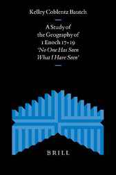 A study of the geography of 1 Enoch 17-19 by K. Coblentz Bautch