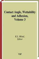 Contact angle, wettability and adhesion. Volume 3 by K.L. Mittal