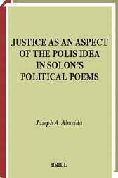Justice as an aspect of the polis idea in Solon's political poems by J.A. Almeida