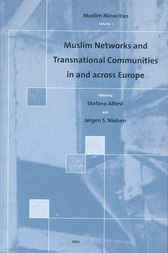 Muslim networks and transnational communities in and across Europe by S. Allievi
