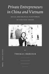 Private entrepreneurs in China and Vietnam by T. Heberer