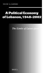 A political economy of Lebanon, 1948-2002 by T.K. Gaspard