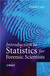 Introduction to Statistics for Forensic Scientists by David Lucy