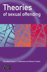 Theories of Sexual Offending by Tony Ward