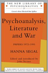 Psychoanalysis, Literature and War by Hanna Segal