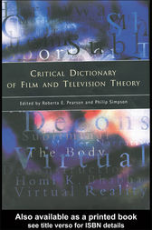 Critical Dictionary of Film and Television Theory by Roberta Pearson
