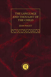Language and Thought of the Child by Jean Piaget
