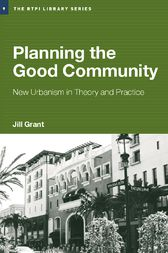 Planning the Good Community by Jill Grant