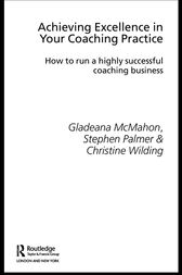 Achieving Excellence in Your Coaching Practice by Gladeana McMahon