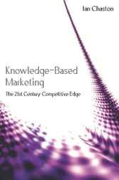 Knowledge-Based Marketing by Ian Chaston