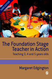 The Foundation Stage Teacher in Action by Margaret Edgington