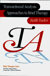 Transactional Analysis Approaches to Brief Therapy by Keith Tudor