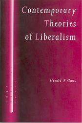Contemporary Theories of Liberalism by Gerald F Gaus