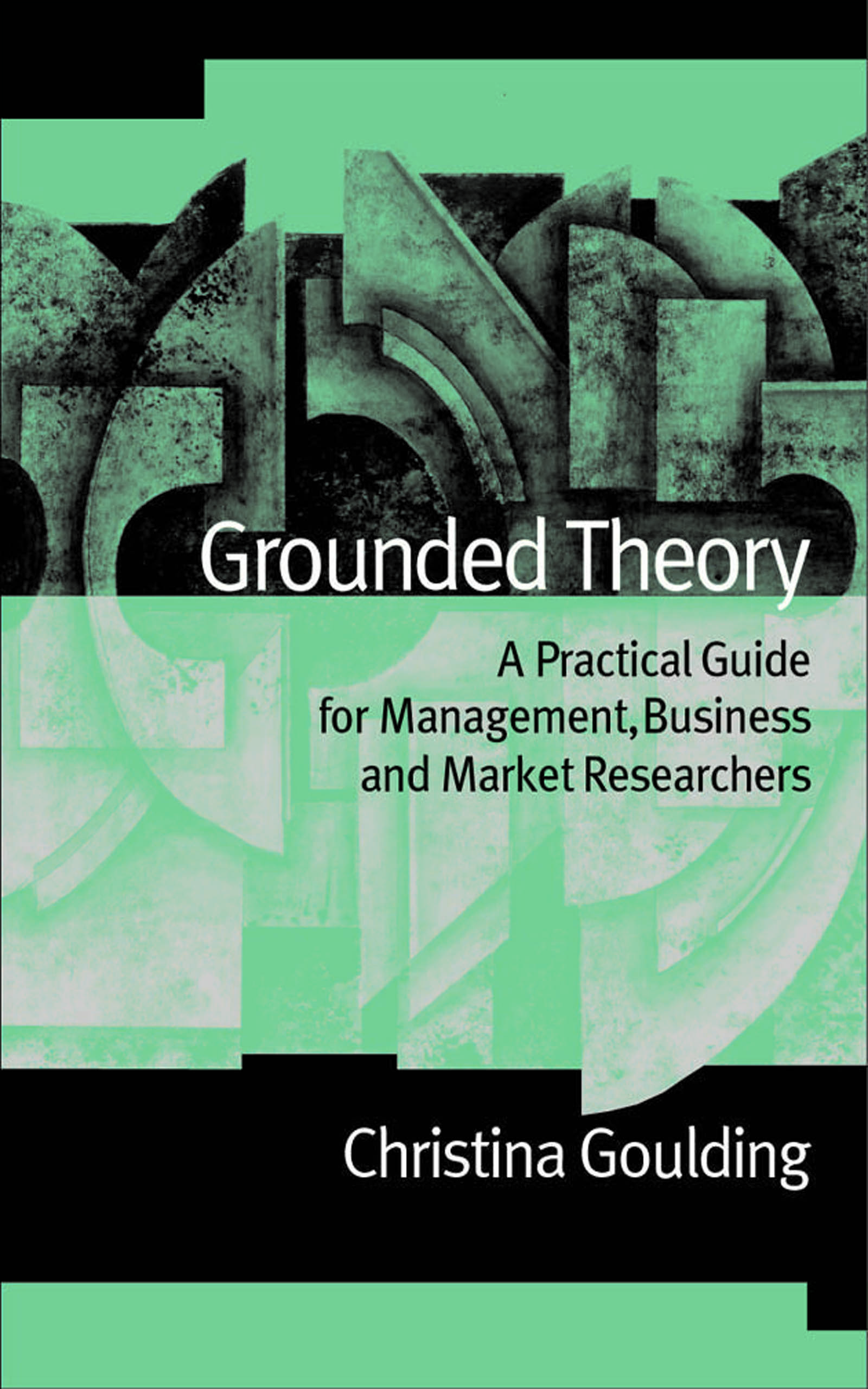 Download Ebook Grounded Theory by Christina Goulding Pdf