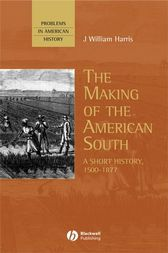 The Making of the American South by J. William Harris