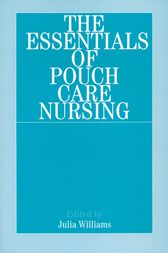 The Essentials of Pouch Care Nursing by Julia Williams