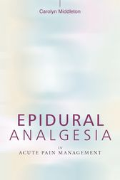 Epidural Analgesia in Acute Pain Management by Carolyn Middleton