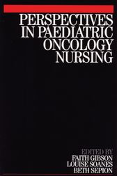 Perspectives in Paediatric Oncology Nursing by Faith Gibson