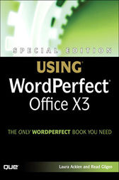 Special Edition Using WordPerfect Office X3 by Ernest Adams
