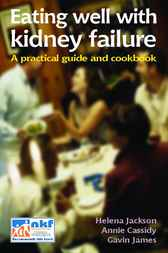 Eating Well with Kidney Failure by Helena Jackson