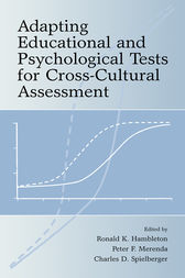 Adapting Educational and Psychological Tests for Cross-Cultural Assessment by Ronald K. Hambleton