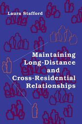 Maintaining Long-Distance and Cross-Residential Relationships by Laura Stafford