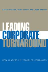 Leading Corporate Turnaround by Stuart Slatter