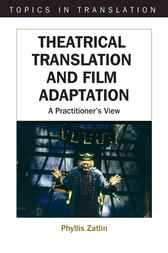 Theatrical Translation and Film Adaptation by Phyllis Zatlin