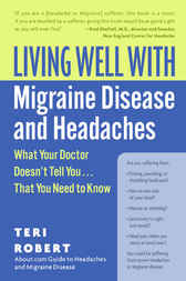 Living Well with Migraine Disease and Headaches by Teri Robert
