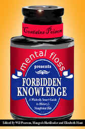 mental floss presents Forbidden Knowledge by Editors of Mental Floss