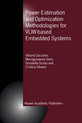 Power Estimation and Optimization Methodologies for VLIW-based Embedded Systems by Vittorio Zaccaria