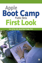 Apple Boot Camp Public Beta First Look by Ben Long