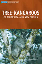 Tree-kangaroos of Australia and New Guinea by Roger Martin