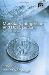 Monetary Integration and Dollarization by Matias Vernengo