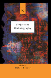 Companion to Historiography by Michael Bentley