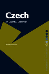 Czech: An Essential Grammar by James Naughton