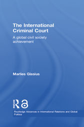 The International Criminal Court by Marlies Glasius
