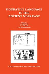 Figurative Language in the Ancient Near East by M. J. Geller