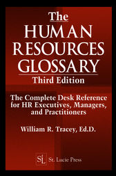 The Human Resources Glossary, Third Edition by William R. Tracey