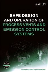 Safe Design and Operation of Process Vents and Emission Control Systems by CCPS (Center for Chemical Process Safety)