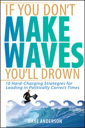 If You Don't Make Waves, You'll Drown by Dave Anderson