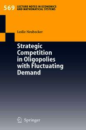 Strategic Competition in Oligopolies with Fluctuating Demand by Leslie Neubecker