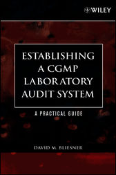 Establishing A CGMP Laboratory Audit System by David M. Bliesner