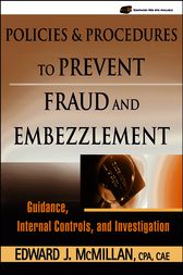 Policies and Procedures to Prevent Fraud and Embezzlement by Edward J. McMillan