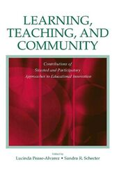 Learning, Teaching, and Community by Lucinda Pease-Alvarez