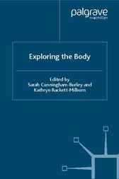 Exploring the Body by Sarah Cunningham-Burley