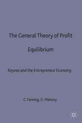 The General Theory of Profit Equilibrium by Connell Fanning