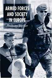 Armed Forces and Society in Europe by Anthony Forster