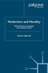 Modernism and Morality by Martin Halliwell